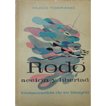 Libro Rodo Accion Libertad Restauracion Imagen Hugo Torrano