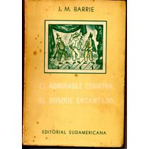El Admirable Crichton / El Bosque Encantado - James M Barrie