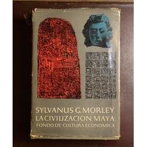 La Civilizacion Maya Sylvanus Morley Fondo Cultura Economica