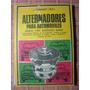 Manual Alternadores Para Autos. Fernandez Pinto. 80 Pág 1974