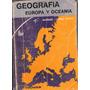 Libro Geografia De Europa Y Oceania - Año 1981