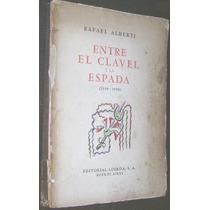 Rafael Alberti Entre El Clavel Y La Espada 1ra Ed 1941
