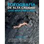 Fotografia De Alta Calidad Jose Maria Mellado Ed Especial