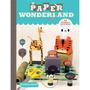 Paper Wonderland Michelle Romo Muñecos D Papel 3d No Origami