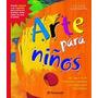 Arte Para Niños 1 Vol Color + Laminas +caballete - Parramon