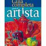 Libro: Guia Completa Para El Artista - Editorial Parramon