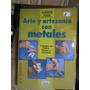 Arte Y Artesanias Con Metales(alberto Nani)(jun13)