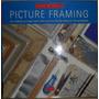 Arte De Enmarcar Picture Framing Start-craft 1998