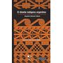 Diseño Indigena Argentino El. Fiadone Alejandro E