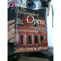The Encyclopedia Of Opera Orrey Chase Pitman