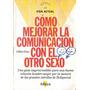 Como Mejorar La Comunicacion Con El Otro Sexo - Lillian Glas