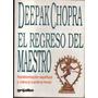 El Regreso Del Maestro - Deepak Chopra