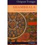 Shambhala. La Senda Sagrada Del Guerrero. Chogyam Trungpa