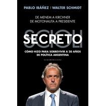 Scioli Secreto Ibañez Schmidt Libro