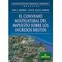 El Convenio Multilateral Del Impuesto Sobre Los Ingresos Bru
