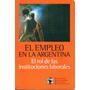 El Empleo En La Argentina El Rol De Las Instituciones
