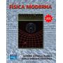 Física Moderna. Flores Moreno Y Figueroa . Libro Digital