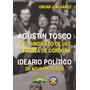 Agustín Tosco Y El Sindicato De Luz Y Fuerza