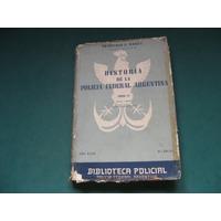 Historia De La Policia Federal Argentina, Romay, Tomo 4