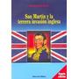 San Martín Y La Tercera Invasión Inglesa