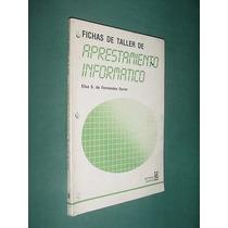 Libro Fichas Aprestamiento Informático Fernández Durán 141pg
