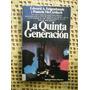 Edward Feigenbaum Y Pamela Mccorduck - La Quinta Generación