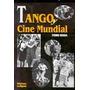 Tango Y Cine Mundial - Pedro Ochoa - Ed. Del Jilguero