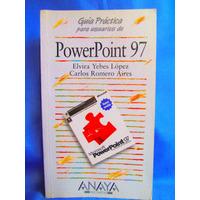Guia Practica Para Usuarios De Powerpoint 97 Ed. Anaya