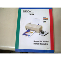 Manual De Usuario Epson Stylus 300 - Zona Norte - Martinez