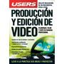 Producción Y Edición De Videos - Planifique, Filme Y Edite