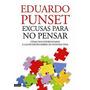 Excusas Para No Pensar - Eduardo Punset - Libro Digital