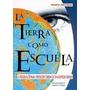 La Tierra Como Escuela - Roberto Crottogini - Antroposofica