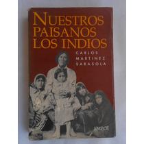 Nuestros Paisanos Los Indios - Carlos M. Sarasola - Emece