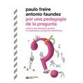 Por Una Pedagogia De La Pregunta - Freire/faundez -siglo Xxi