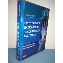 Bontrager - Proyecciones Radiologicas Correlaciones Anatomic