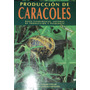 Produccion De Caracoles. Bases Fisiologicas. Cuellar.