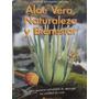 Libreriaweb Aloe Vera, Naturaleza Y Bienestar
