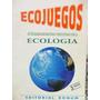 Ecojuegos Actividades Recreativas Y Educativas Con La Ecolog