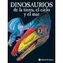 Dinosaurios De La Tierra, El Cielo Y El Mar. Ed. Ateneo