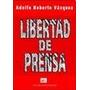 Libertad De Prensa. Vazquez. Ed. Ciudad Argentina