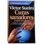 Sueiro, Víctor. Curas Sanadores. Testimonio Reales. 2000.