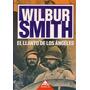 Wilbur Smith Saga Ballentyne 4 Libros Llanto De Los Angeles