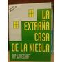 La Extraña Casa De La Niebla - H. P. Lovecraft