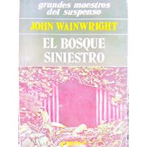 El Bosque Siniestro Por John Wainwright Ed. Emece