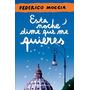 Esta Noche Dime Que Me Quieres Federico Moccia Libro Digital