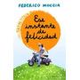 Ese Instante De Felicidad. Federico Moccia. Libro Digital