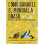 Cómo Ganarle El Mundial A Brasil