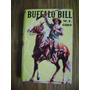 Buffalo Bill - W F Cody. Robin Hood