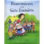 Blancanieves Y Los Siete Enanitos - Cuento Infantil