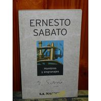 Libro Hombres Y Engranajes Ernesto Sabato La Nacion